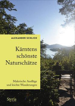 Kärntens schönste Naturschätze von Schlick,  Alexander