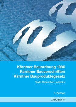 Kärntner Bauordnung 1996 / Kärntner Bauvorschriften / Kärntner Bauproduktegesetz von proLIBRIS VerlagsgesmbH