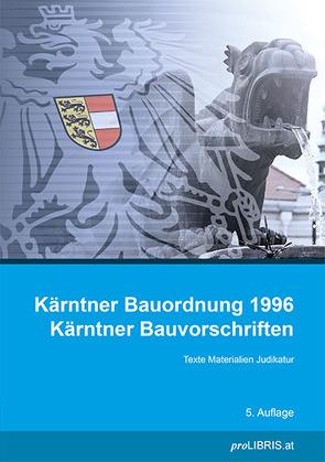 Kärntner Bauordnung 1996 / Kärntner Bauvorschriften von proLIBRIS VerlagsgesmbH