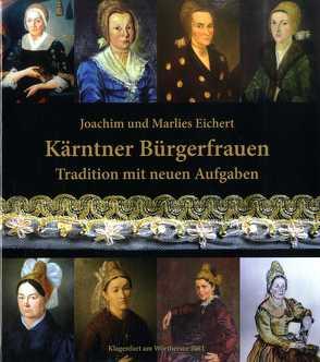 Kärntner Bürgerfrauen von Eichert,  Joachim, Eichert,  Marlies