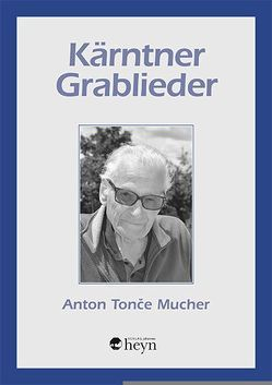 Kärntner Grablieder von Mucher,  Anton Tonce