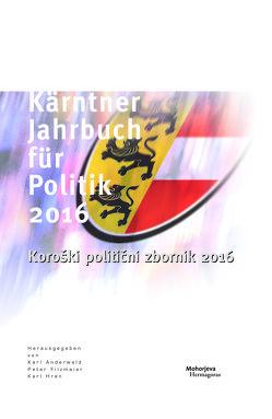 Kärntner Jahrbuch für Politik 2016 von Anderwald,  Karl, Filzmaier,  Peter, Hren,  Karl