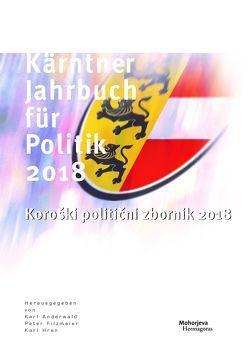 Kärntner Jahrbuch für Politik 2018 von Anderwald,  Karl, Filzmaier,  Peter, Hren,  Karl