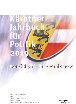 Kärntner Jahrbuch für Politik 2019 von Anderwald,  Karl, Hren,  Karl, Stainer-Hämmerle,  Kathrin