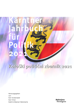 Kärntner Jahrbuch für Politik 2021 von Anderwald,  Karl, Hren,  Karl, Stainer-Hämmerle,  Kathrin