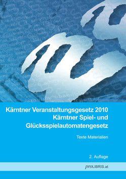 Kärntner Veranstaltungsgesetz 2010 / Kärntner Spiel- und Glücksspielautomatengesetz von proLIBRIS VerlagsgesmbH