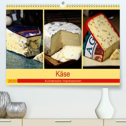 Käse 2020. Kulinarische Impressionen (Premium, hochwertiger DIN A2 Wandkalender 2020, Kunstdruck in Hochglanz) von Lehmann (Hrsg.),  Steffani
