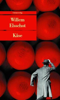 Käse von Busse,  Gerd, Elsschot,  Willem, Kalmann-Matter,  Agnes