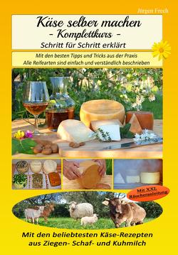 Käse selber machen – Komplettkurs – von Frech,  Jürgen