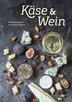 Käse & Wein von Knecht,  Andreas, Pipitone,  Armando