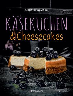 Käsekuchen & Cheesecakes. Rezepte mit Frischkäse oder Quark von Geweke,  Christin