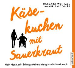 Käsekuchen mit Sauerkraut von Collée,  Miriam, Schützhold,  Elke, Wentzel,  Barbara