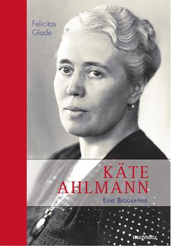 Käte Ahlmann von Glade,  Felicitas