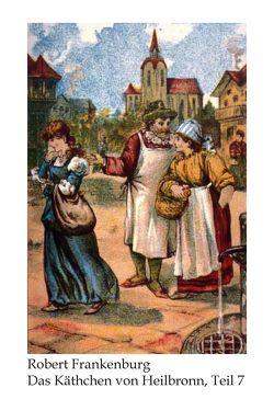 Käthchen von Heilbronn / Das Käthchen von Heilbronn von Frankenburg,  Robert