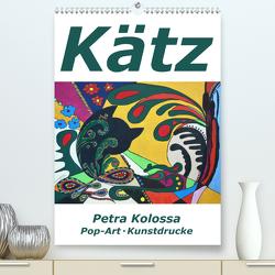 Kätz, Petra Kolossa, Pop-Art-Kunstdrucke (Premium, hochwertiger DIN A2 Wandkalender 2020, Kunstdruck in Hochglanz) von Kolossa,  Petra