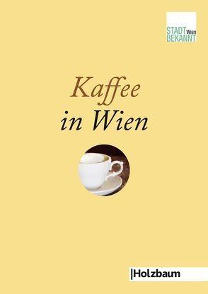 Kaffee in Wien von Stadtbekannt.at