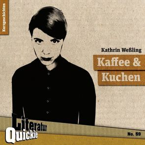 Kaffee & Kuchen von Weßling,  Kathrin