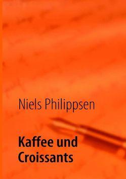 Kaffee und Croissants von Philippsen,  Niels