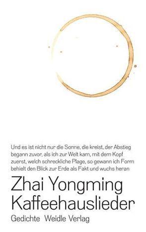 Kaffeehauslieder von Forssman,  Friedrich, Kubin,  Wolfgang, Zhai,  Yongming