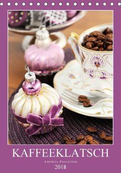 Kaffeeklatsch – Antikes Porzellan (Tischkalender 2018 DIN A5 hoch) von Frost,  Anja