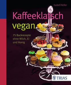 Kaffeeklatsch vegan von Keller,  Isabell