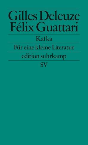 Kafka von Deleuze,  Gilles, Guattari,  Félix, Kroeber,  Burkhart
