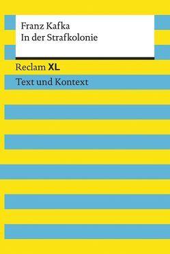 In der Strafkolonie. Textausgabe mit Kommentar und Materialien von Kafka,  Franz, Ottiker,  Alain