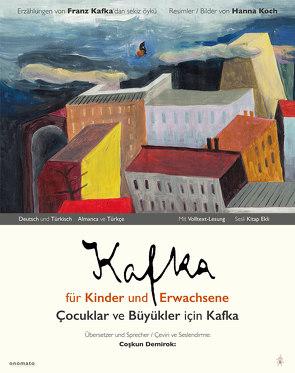 Kafka für Kinder und Erwachsene / Çocuklar ve Büyükler için Kafka von Kafka,  Franz