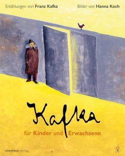 Kafka für Kinder und Erwachsene von Kafka,  Franz, Koch,  Hanna