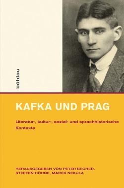Kafka und Prag von Becher,  Peter, Höhne,  Steffen, Nekula,  Marek