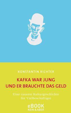 Kafka war jung und er brauchte das Geld von Richter,  Konstantin