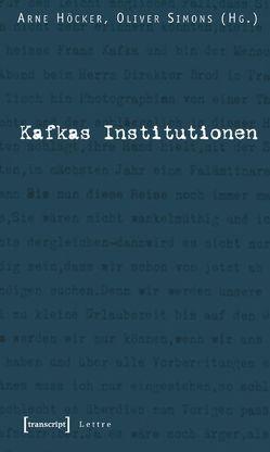 Kafkas Institutionen von Höcker,  Arne, Simons,  Oliver