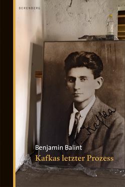 Kafkas letzter Prozess von Balint,  Benjamin, Emmert,  Anne
