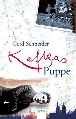 Kafkas Puppe von Schneider,  Gerd