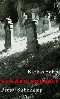 Kafkas Sohn von Borbély,  Szilárd, Flemming,  Heike, Kornitzer,  Laszlo