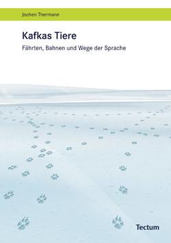 Kafkas Tiere von Thermann,  Jochen