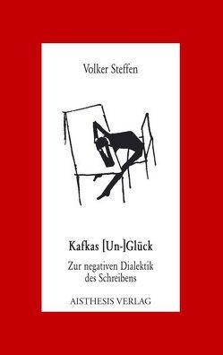 Kafkas [Un-]Glück von Steffen,  Volker