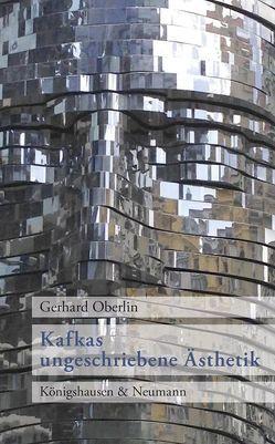 Kafkas ungeschriebene Ästhetik von Oberlin,  Gerhard