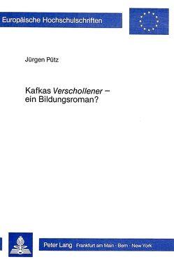 Kafkas «Verschollener» – ein Bildungsroman? von Pütz,  Jürgen