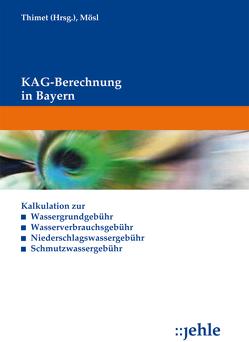 KAG-Berechnung in Bayern von Mösl,  Thomas, Thimet,  Juliane