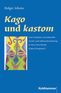 Kago und kastom von Jebens,  Holger, Kohl,  Karl-Heinz