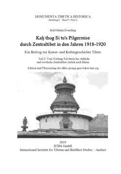 Kah thog Si tu's Pilgerreise durch Zentraltibet in den Jahren 1918-1920 von Everding,  Karl-Heinz