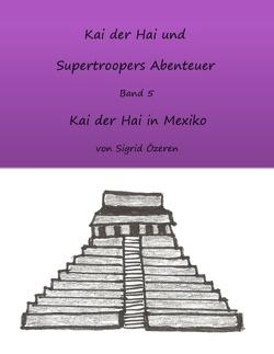 Kai der Hai und Supertroopers Abenteuer Band 5 von Özeren,  Sigrid