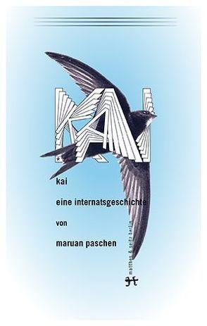 Kai. Eine Internatsgeschichte von Paschen,  Maruan