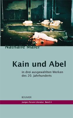 Kain und Abel in drei ausgewählten Werken des 20. Jahrhunderts von Maier,  Nathalie