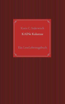 KAINe Kolumne von Inderwisch,  Karin C.