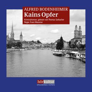 Kains Opfer von Bodenheimer,  Alfred, Sarbacher,  Thomas, Wassmer,  Franz