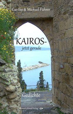 KAIROS – jetzt gerade von Führer,  Caritas, Führer,  Michael