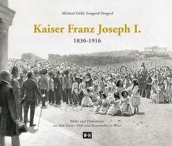 Kaiser Franz Joseph I. (1830-1916) von Göbl,  Michael, Pangerl,  Irmgard