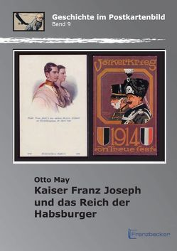 Kaiser Franz Joseph und das Reich der Habsburger von May,  Otto